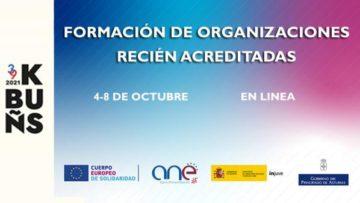 FORMACIÓN PARA ORGANIZACIONES RECIÉN ACREDITADAS EN EL CUERPO EUROPEO DE SOLIDARIDAD (CES)