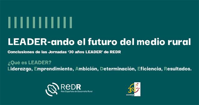 LEADER-ando el futuro del medio rural: conclusiones de las Jornadas '30 años LEADER'